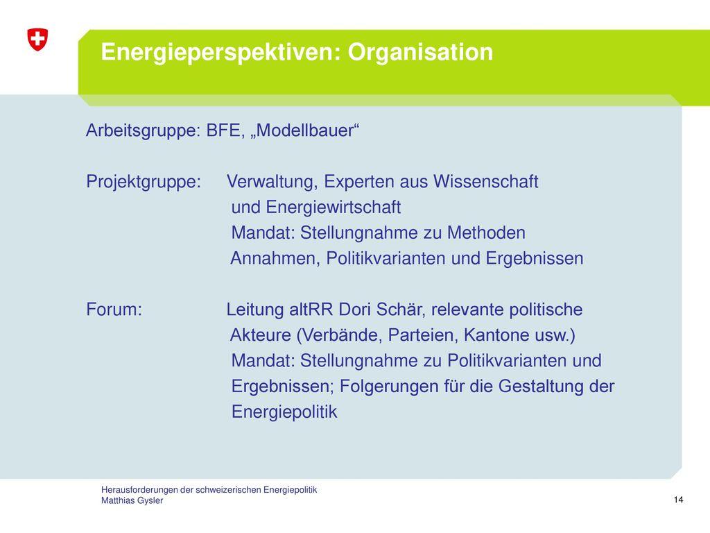 Energieperspektiven: Organisation