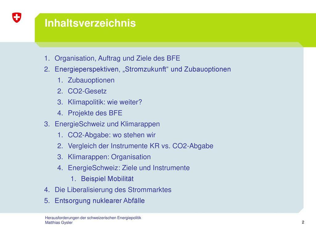 Inhaltsverzeichnis Organisation, Auftrag und Ziele des BFE