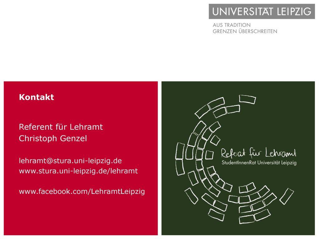 Referent für Lehramt Christoph Genzel lehramt@stura. uni-leipzig