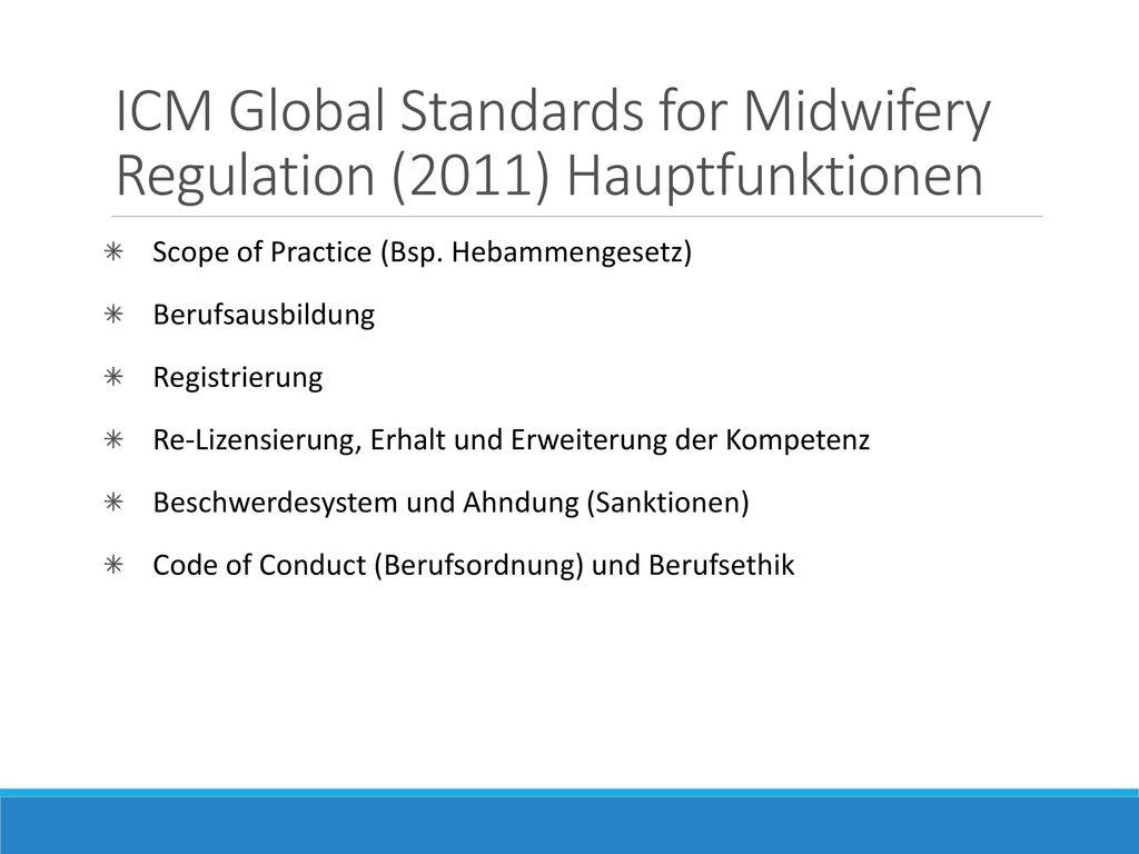 ICM Global Standards for Midwifery Regulation (2011) Hauptfunktionen