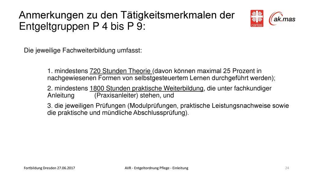 Anmerkungen zu den Tätigkeitsmerkmalen der Entgeltgruppen P 4 bis P 9: