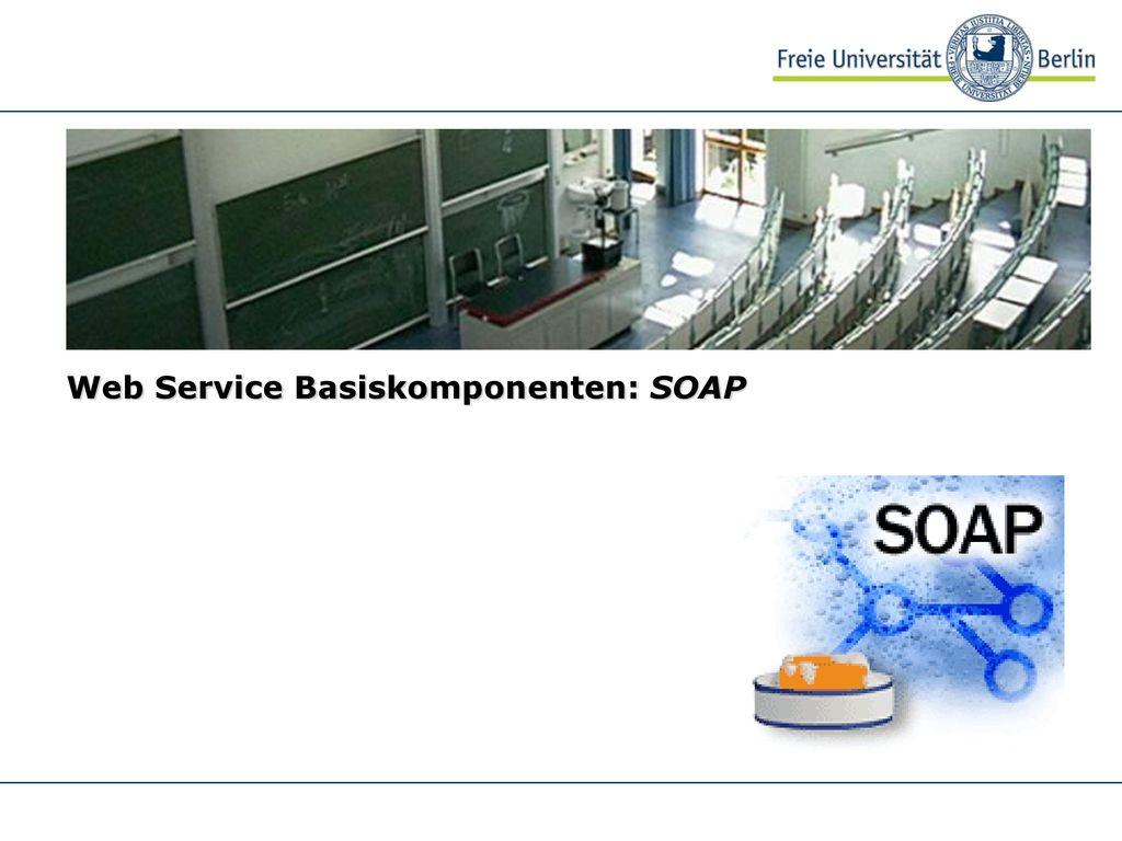 Web Service Basiskomponenten: SOAP