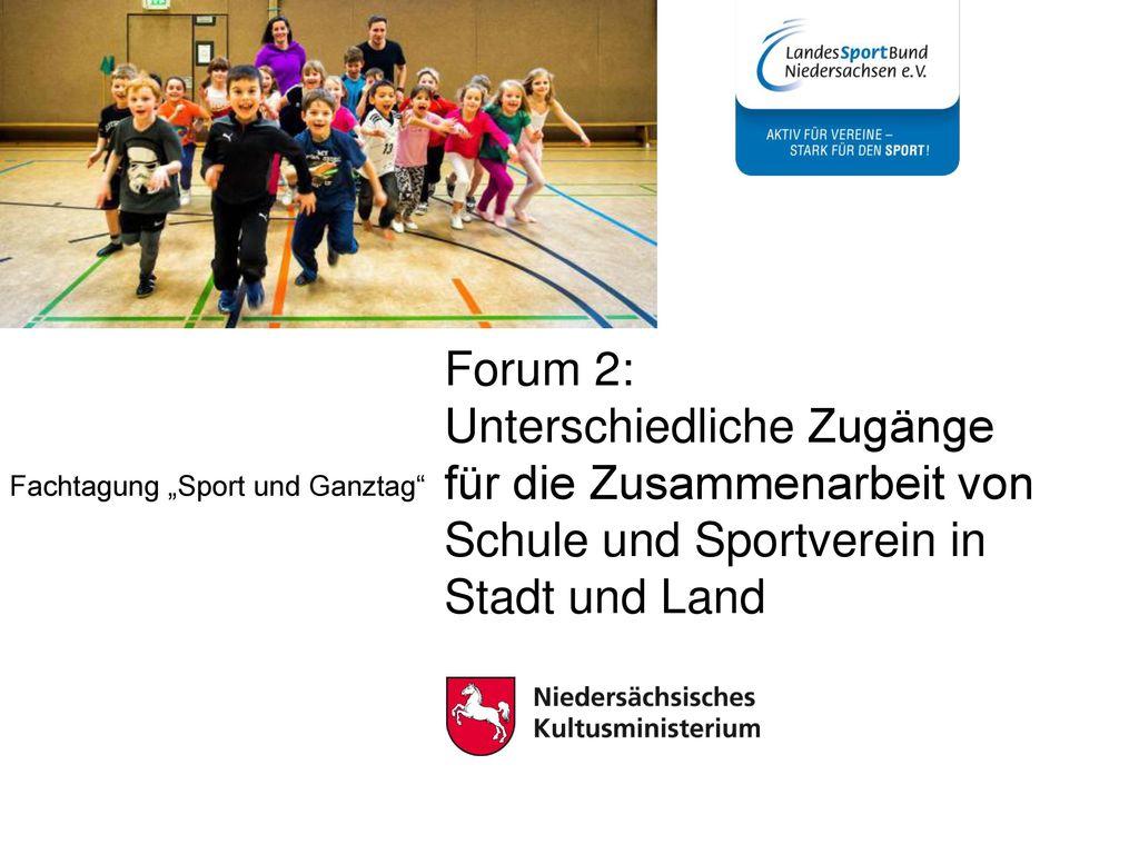 Forum 2: Unterschiedliche Zugänge für die Zusammenarbeit von Schule und Sportverein in Stadt und Land