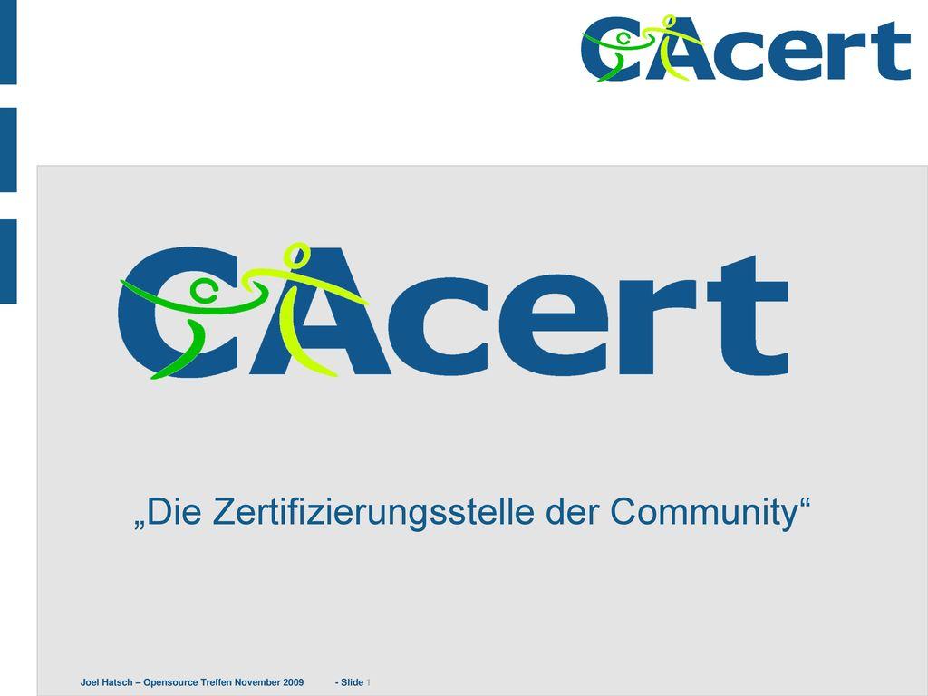 """""""Die Zertifizierungsstelle der Community"""