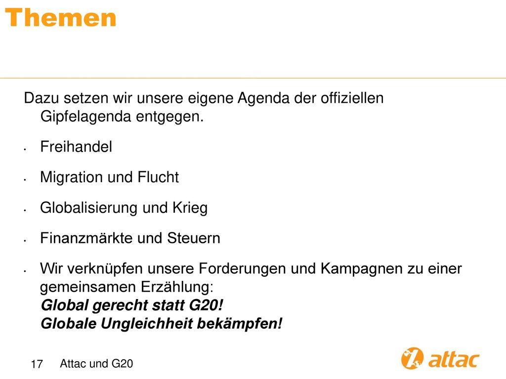 Themen Dazu setzen wir unsere eigene Agenda der offiziellen Gipfelagenda entgegen. Freihandel. Migration und Flucht.