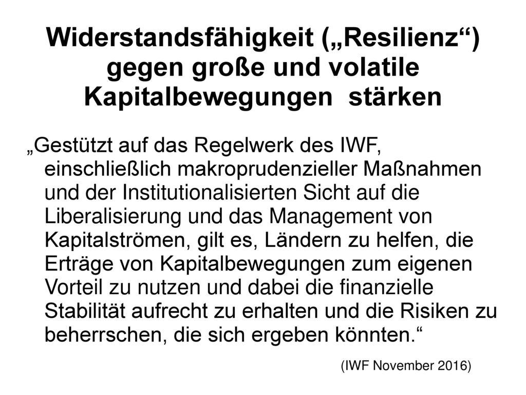 """Widerstandsfähigkeit (""""Resilienz ) gegen große und volatile Kapitalbewegungen stärken"""
