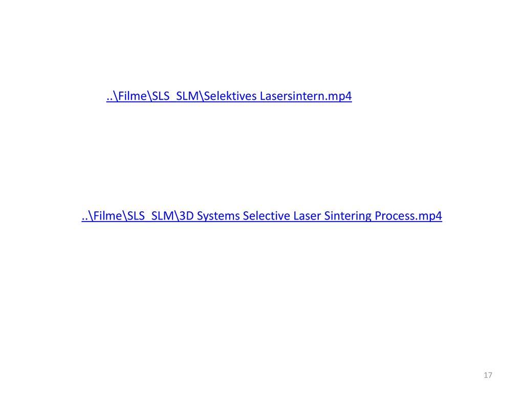 ..\Filme\SLS_SLM\Selektives Lasersintern.mp4