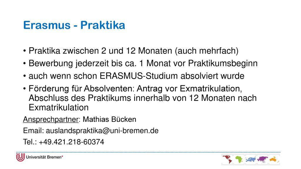 Erasmus - Praktika Praktika zwischen 2 und 12 Monaten (auch mehrfach)