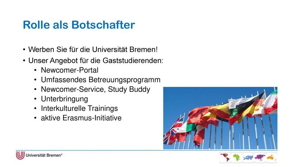 Rolle als Botschafter Werben Sie für die Universität Bremen!