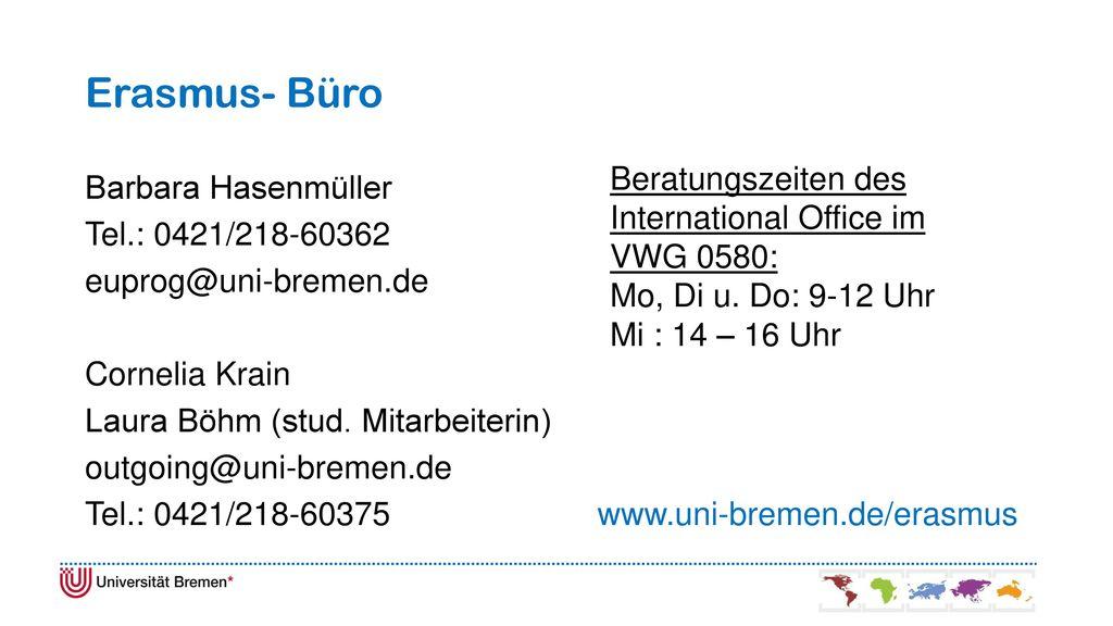 Erasmus- Büro Beratungszeiten des International Office im VWG 0580: