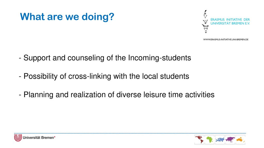 What are we doing - Support and counseling of the Incoming-students