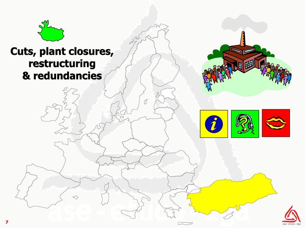 Cuts, plant closures, restructuring & redundancies
