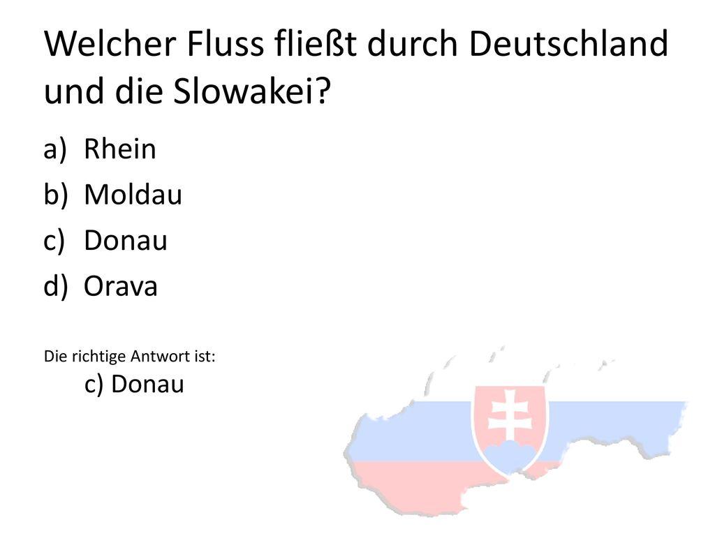 Welcher Fluss fließt durch Deutschland und die Slowakei