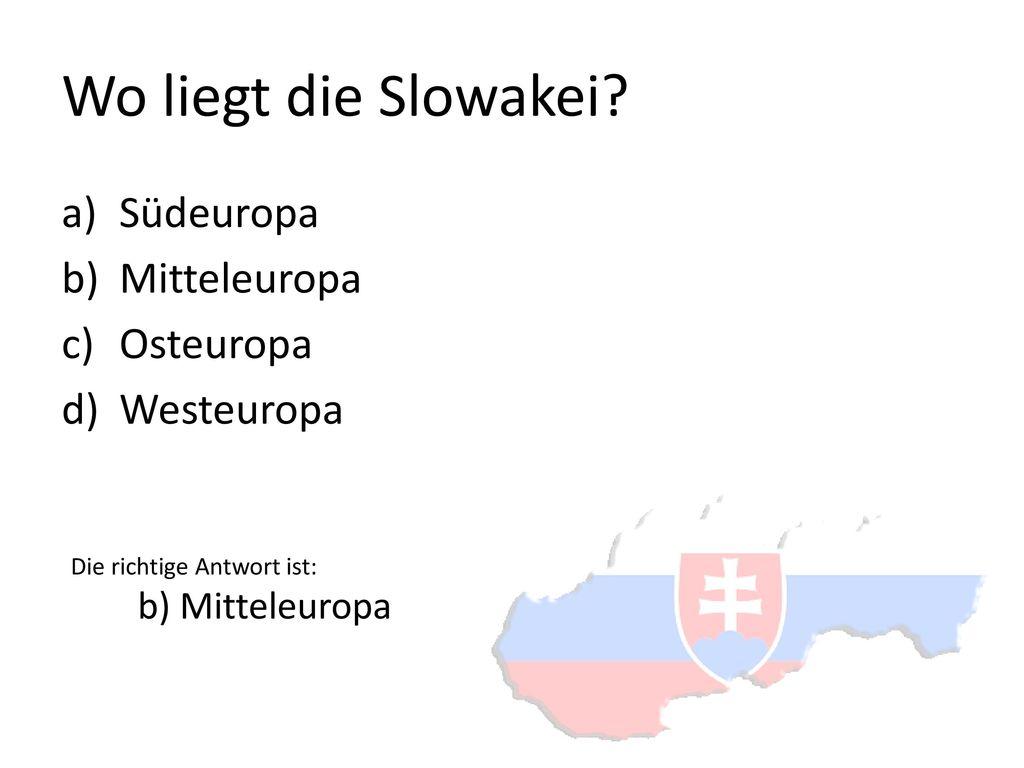 Wo liegt die Slowakei Südeuropa Mitteleuropa Osteuropa Westeuropa