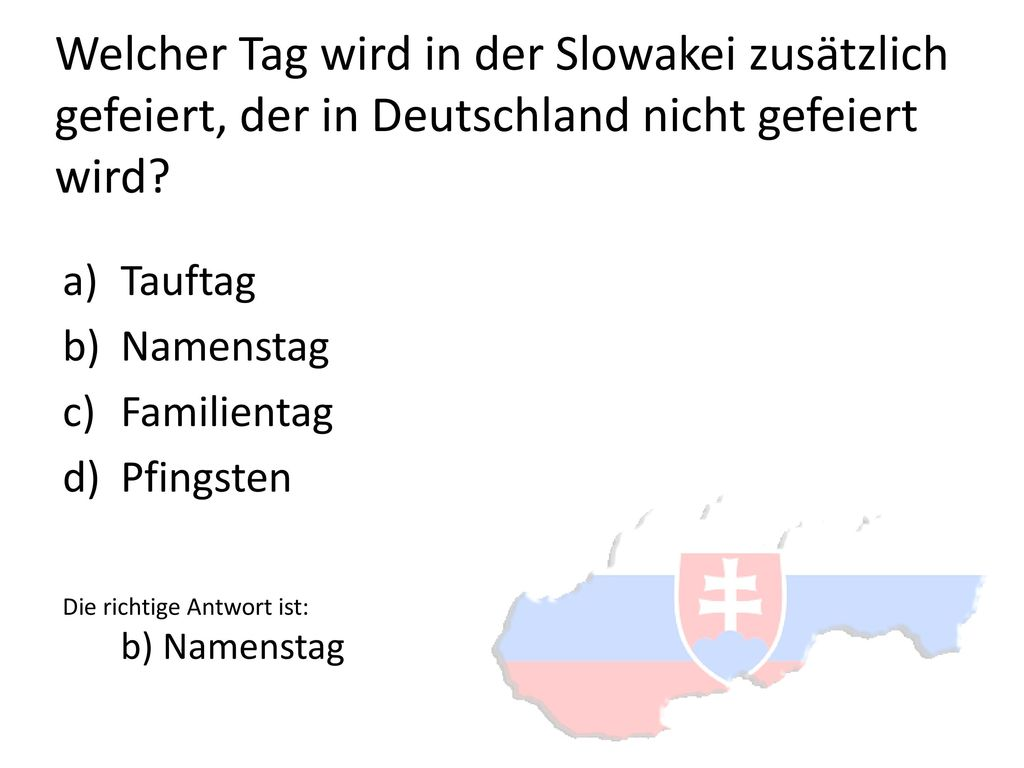 Welcher Tag wird in der Slowakei zusätzlich gefeiert, der in Deutschland nicht gefeiert wird