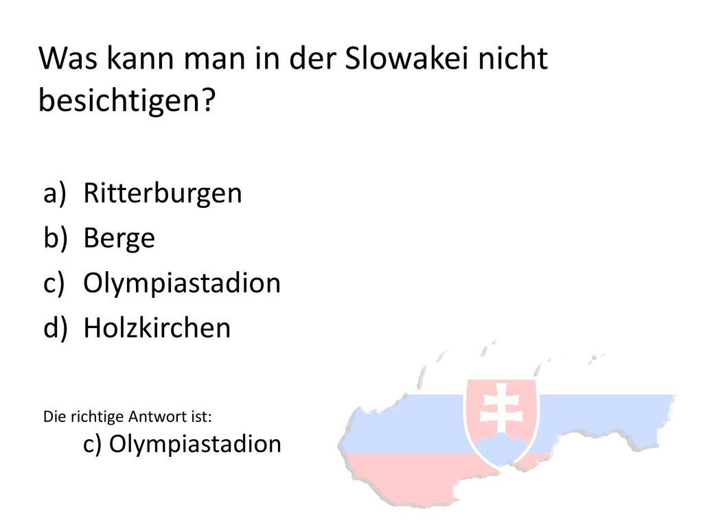 Was kann man in der Slowakei nicht besichtigen