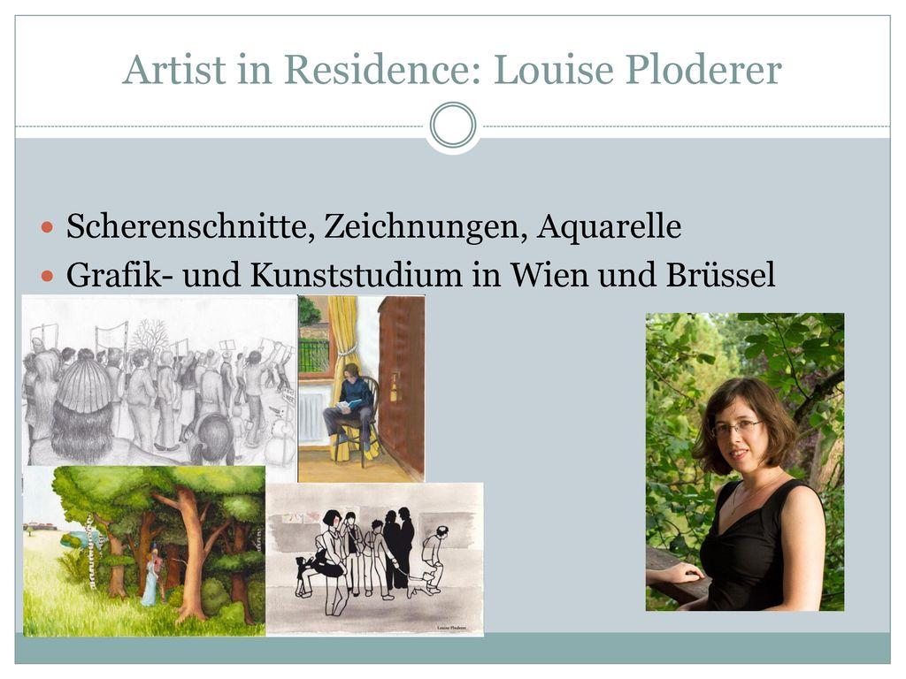 Artist in Residence: Louise Ploderer