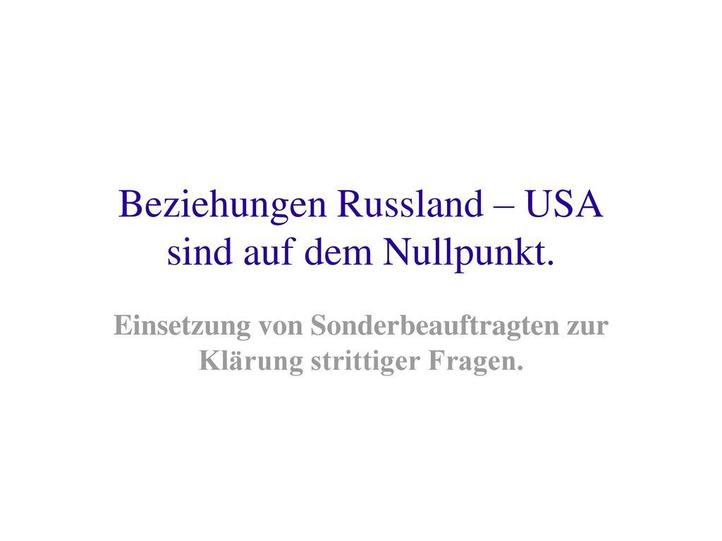 Beziehungen Russland – USA sind auf dem Nullpunkt.