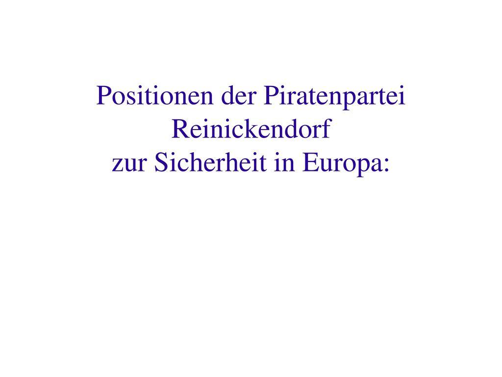 Positionen der Piratenpartei Reinickendorf zur Sicherheit in Europa: