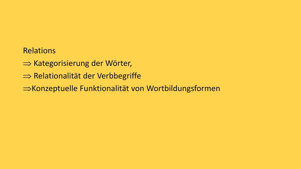 Relations Kategorisierung der Wörter, Relationalität der Verbbegriffe.