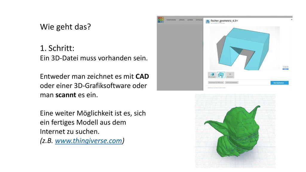 Wie geht das Schritt: Ein 3D-Datei muss vorhanden sein.