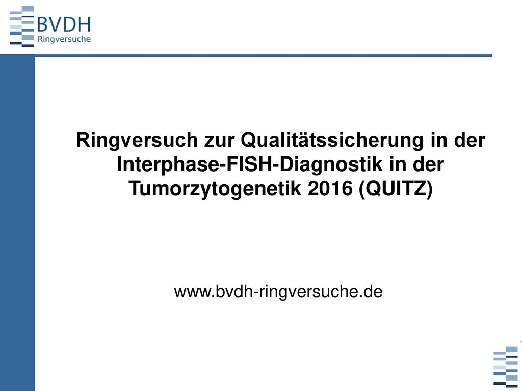 Ringversuch zur Qualitätssicherung in der Interphase-FISH-Diagnostik in der Tumorzytogenetik 2016 (QUITZ)