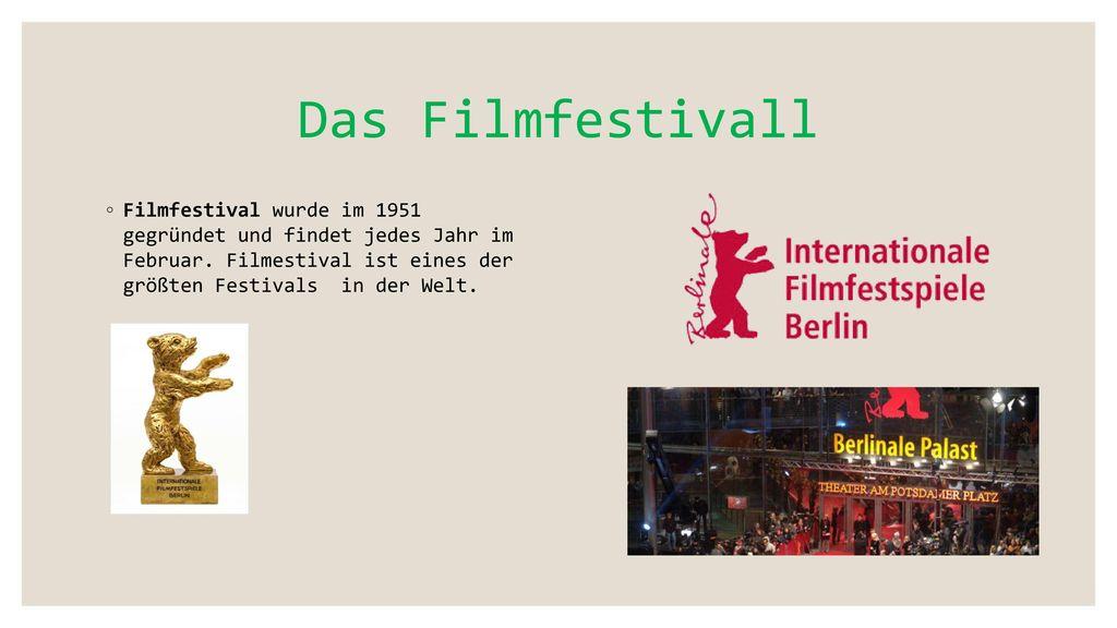 Das Filmfestivall Filmfestival wurde im 1951 gegründet und findet jedes Jahr im Februar.