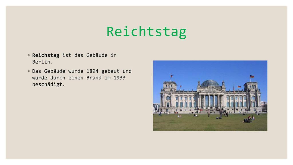 Reichtstag Reichstag ist das Gebäude in Berlin.