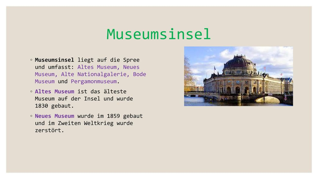 Museumsinsel Museumsinsel liegt auf die Spree und umfasst: Altes Museum, Neues Museum, Alte Nationalgalerie, Bode Museum und Pergamonmuseum.