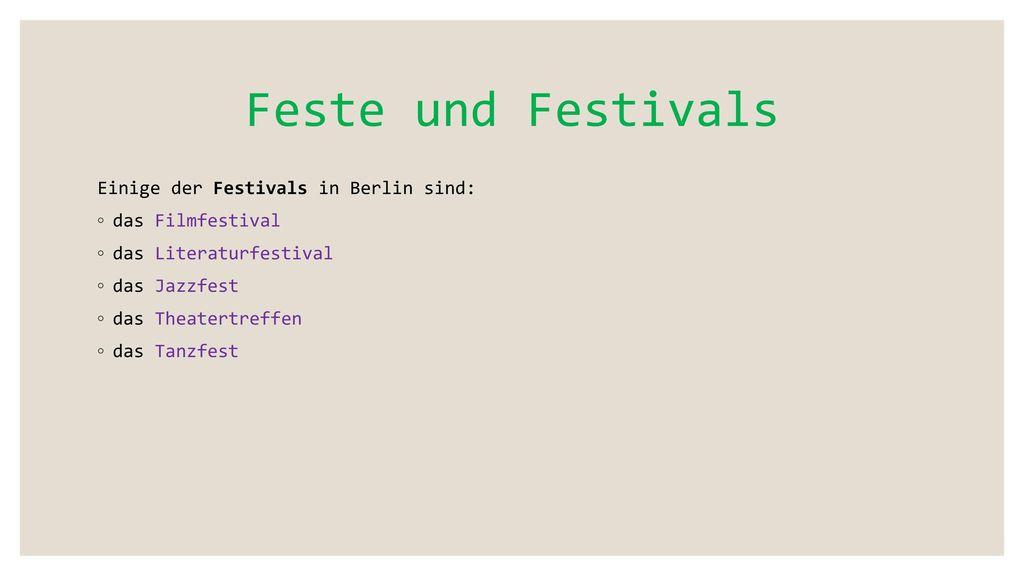 Feste und Festivals Einige der Festivals in Berlin sind: