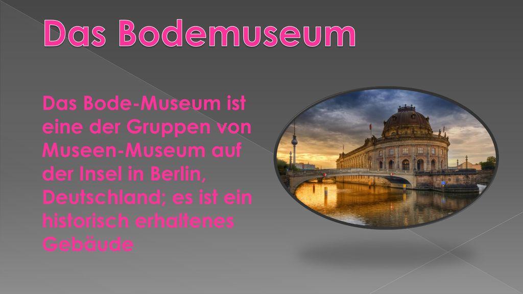 Das Bodemuseum Das Bode-Museum ist eine der Gruppen von Museen-Museum auf der Insel in Berlin, Deutschland; es ist ein historisch erhaltenes Gebäude.