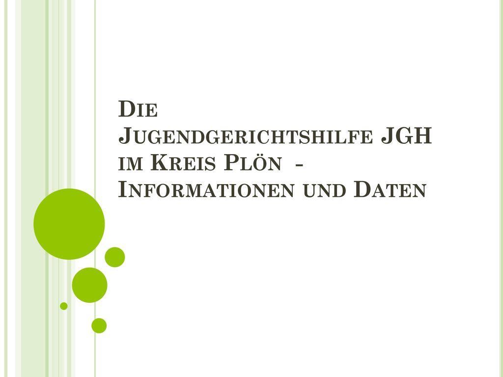 Die Jugendgerichtshilfe JGH im Kreis Plön - Informationen und Daten