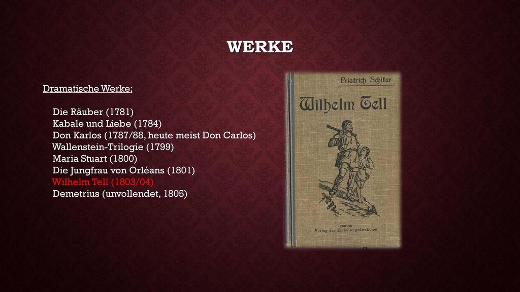 Werke Dramatische Werke: Die Räuber (1781) Kabale und Liebe (1784)