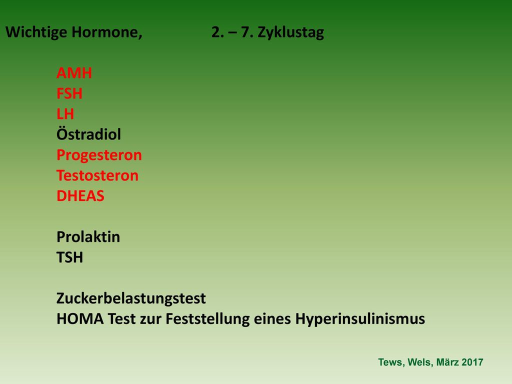 Wichtige Hormone, 2. – 7. Zyklustag AMH FSH LH Östradiol Progesteron