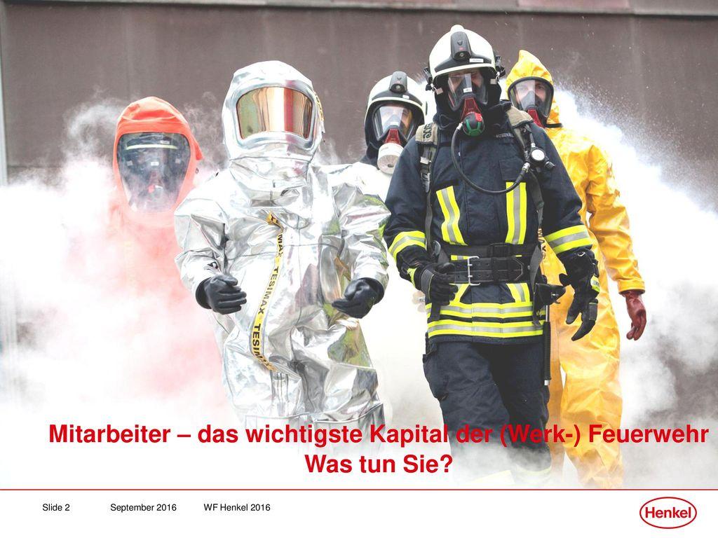 Mitarbeiter – das wichtigste Kapital der (Werk-) Feuerwehr Was tun Sie
