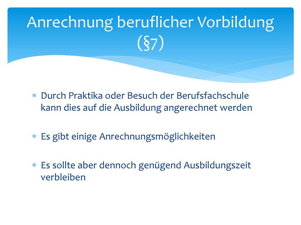 Anrechnung beruflicher Vorbildung (§7)