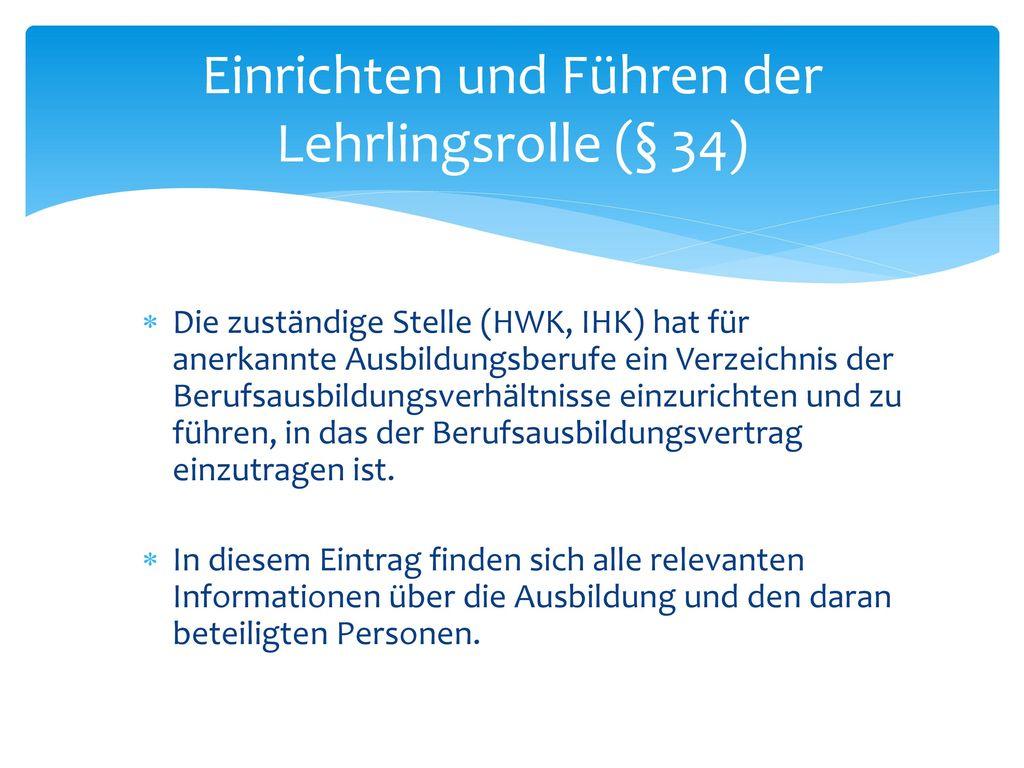 Einrichten und Führen der Lehrlingsrolle (§ 34)