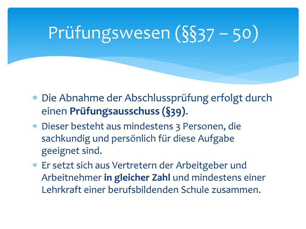 Prüfungswesen (§§37 – 50)