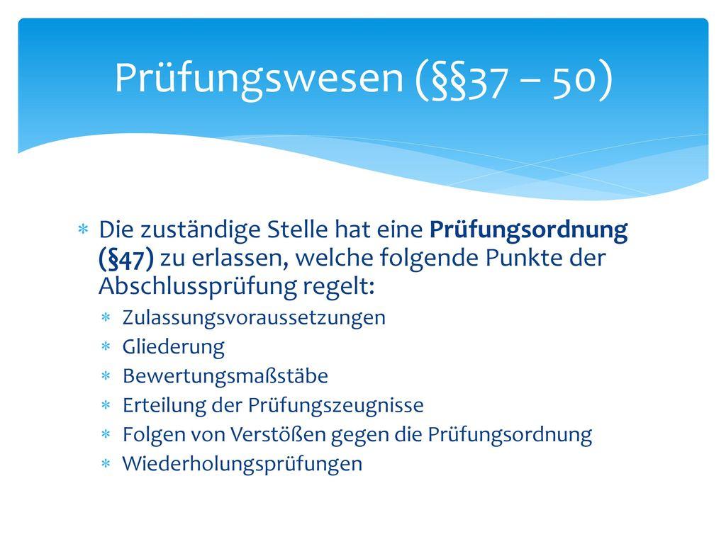 Prüfungswesen (§§37 – 50) Vorsitz, Beschlussfähigkeit, Abstimmung (§41) Beschlussfassung, Bewertung der Abschlussprüfung (§42)