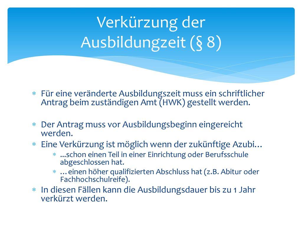 Verkürzung der Ausbildungzeit (§ 8)