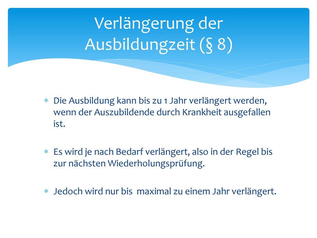 Verlängerung der Ausbildungzeit (§ 8)