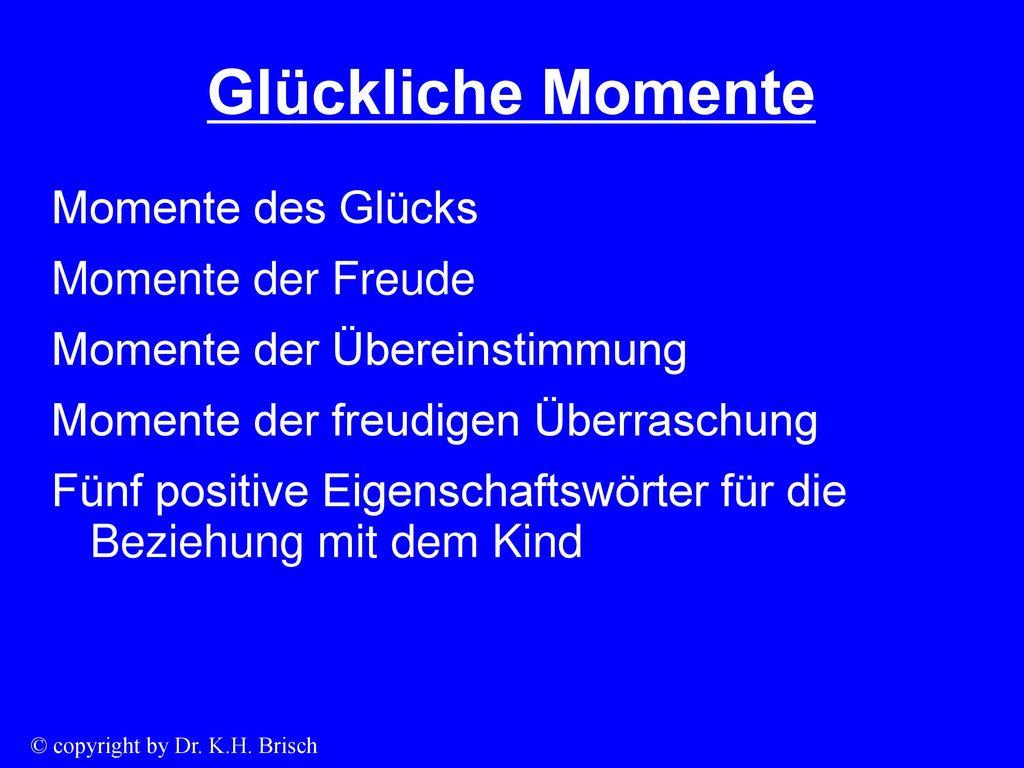 Glückliche Momente