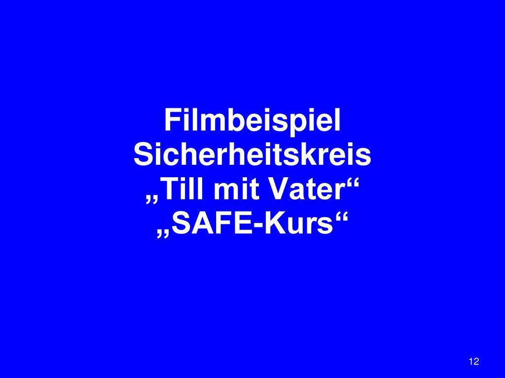 """Filmbeispiel Sicherheitskreis """"Till mit Vater """"SAFE-Kurs"""