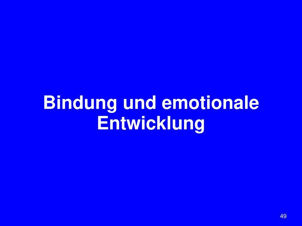 Bindung und emotionale Entwicklung