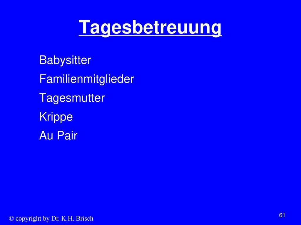 Tagesbetreuung Babysitter Familienmitglieder Tagesmutter Krippe Au Pair