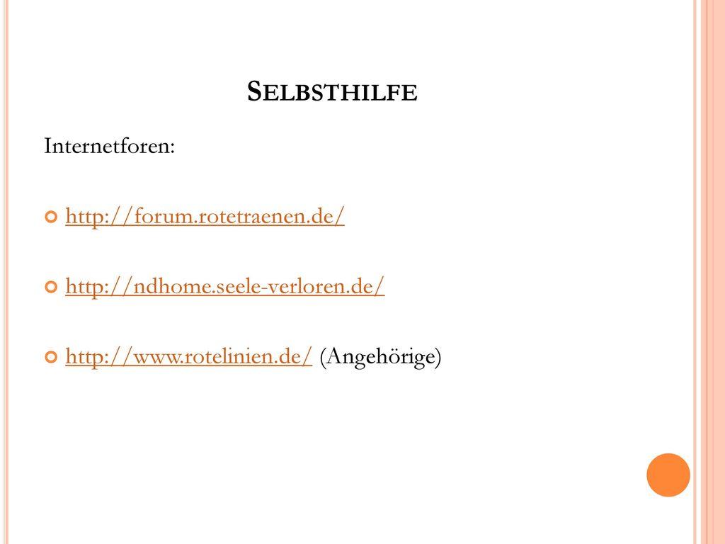 Selbsthilfe Internetforen: http://forum.rotetraenen.de/
