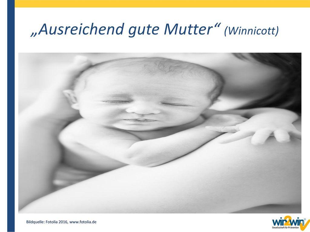 """""""Ausreichend gute Mutter (Winnicott)"""