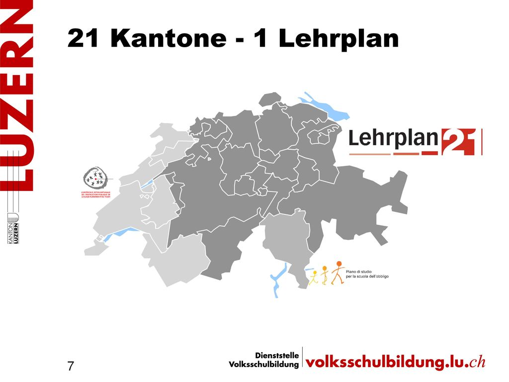 21 Kantone - 1 Lehrplan 21 Kantone - 1 Lehrplan