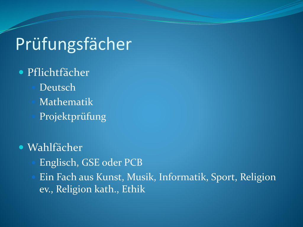 Prüfungsfächer Pflichtfächer Wahlfächer Deutsch Mathematik