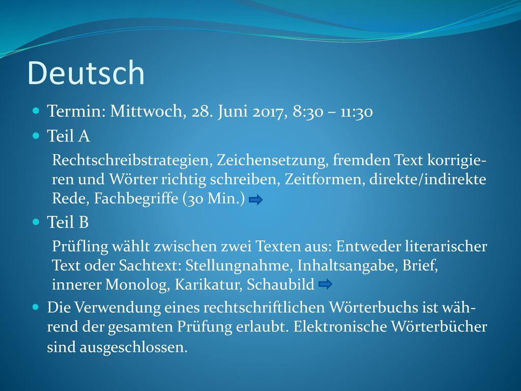 Deutsch Termin: Mittwoch, 28. Juni 2017, 8:30 – 11:30 Teil A Teil B